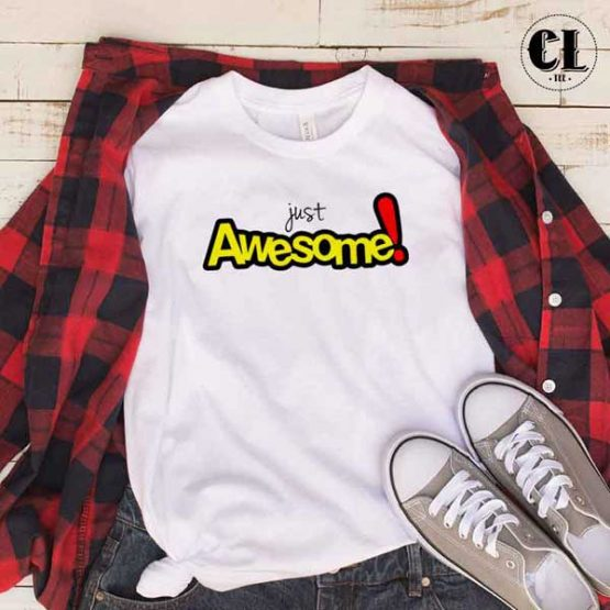 T-Shirt Just Aswesome men women round neck tee. Printed and delivered from USA or UK