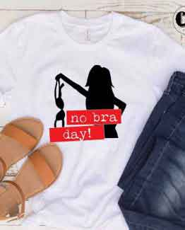 T-Shirt No Bra Day men women round neck tee. Printed and delivered from USA or UK