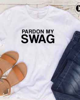 T-Shirt Pardon My Swag men women round neck tee. Printed and delivered from USA or UK