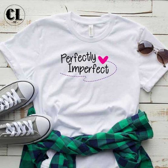 T-Shirt Perfectly Imperfect men women round neck tee. Printed and delivered from USA or UK