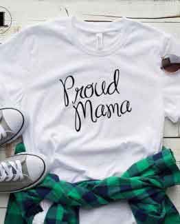 T-Shirt Proud Mama men women round neck tee. Printed and delivered from USA or UK