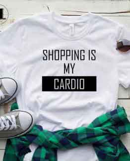 T-Shirt Shopping is My Cardio men women round neck tee. Printed and delivered from USA or UK