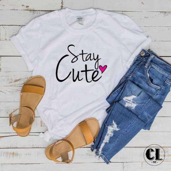 T-Shirt Stay Cute