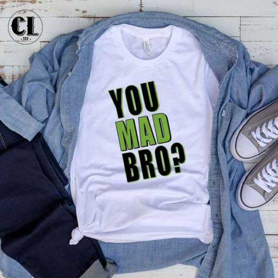 T-Shirt You Mad Bro? men women round neck tee. Printed and delivered from USA or UK