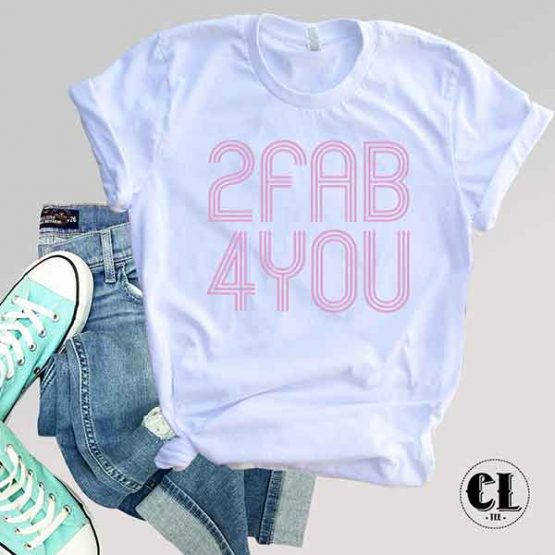 T-Shirt 2 Fab 4 You men women round neck tee. Printed and delivered from USA or UK