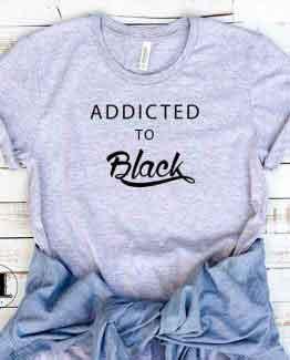 T-Shirt Addicted To Black