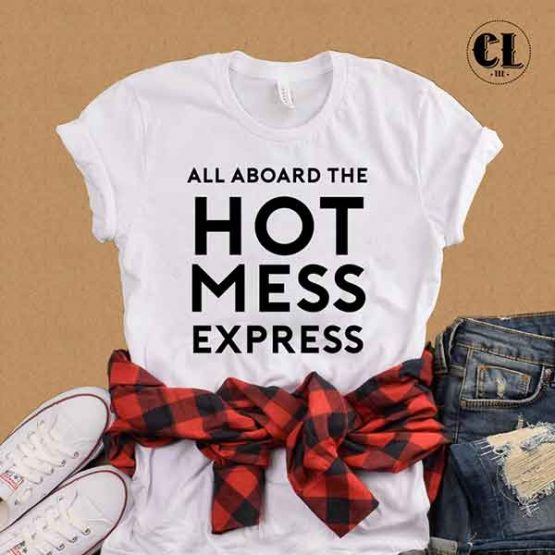 T-Shirt All Aboard The Hot Mess Express by Clotee.com Tumblr Aesthetic Clothing