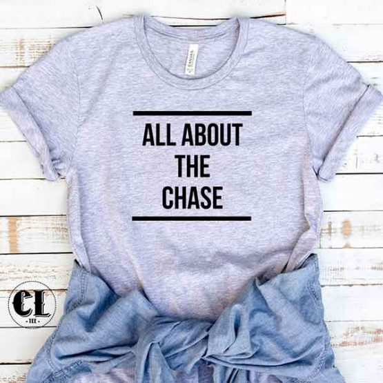 T-Shirt All About The Chase by Clotee.com Tumblr Aesthetic Clothing