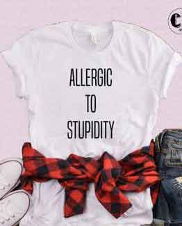 T-Shirt Allergic To Stupidity by Clotee.com Tumblr Aesthetic Clothing