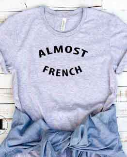 T-Shirt Almost French by Clotee.com Tumblr Aesthetic Clothing