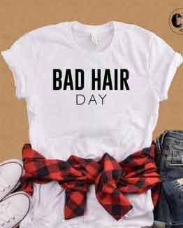 T-Shirt Bad Hair Day
