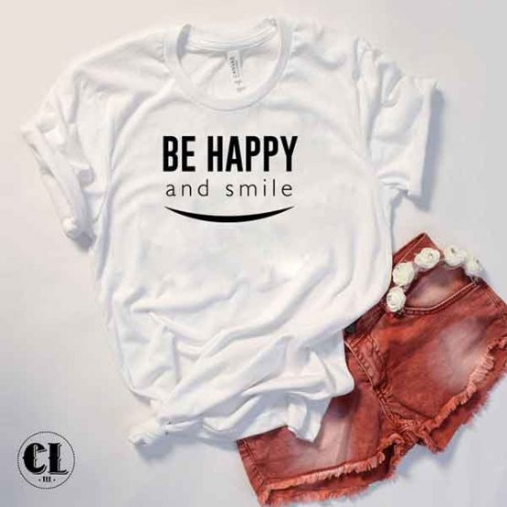 T-Shirt Be Happy and Smile by Clotee.com Tumblr Aesthetic Clothing