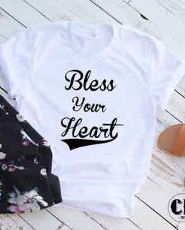 T-Shirt Bless Your Heart men women round neck tee. Printed and delivered from USA or UK