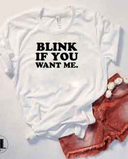 T-Shirt Blink If You Want Me by Clotee.com Tumblr Aesthetic Clothing