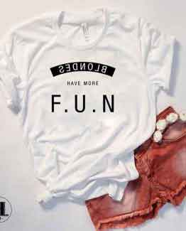 T-Shirt Blondes Have More Fun by Clotee.com Tumblr Aesthetic Clothing