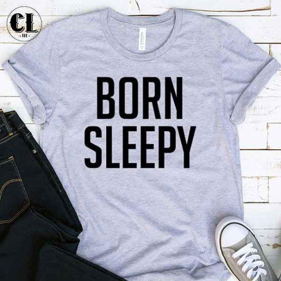 T-Shirt Born Sleepy by Clotee.com Tumblr Aesthetic Clothing