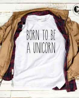 T-Shirt Born To Be A Unicorn