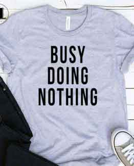 T-Shirt Busy Doing Nothing by Clotee.com Tumblr Aesthetic Clothing