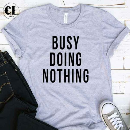 T-Shirt Busy Doing Nothing