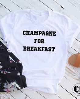 T-Shirt Champagne For Breakfast men women round neck tee. Printed and delivered from USA or UK