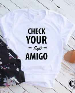 T-Shirt Check Your Ego Amigo
