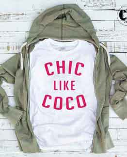 T-Shirt Chic Like Coco by Clotee.com Tumblr Aesthetic Clothing