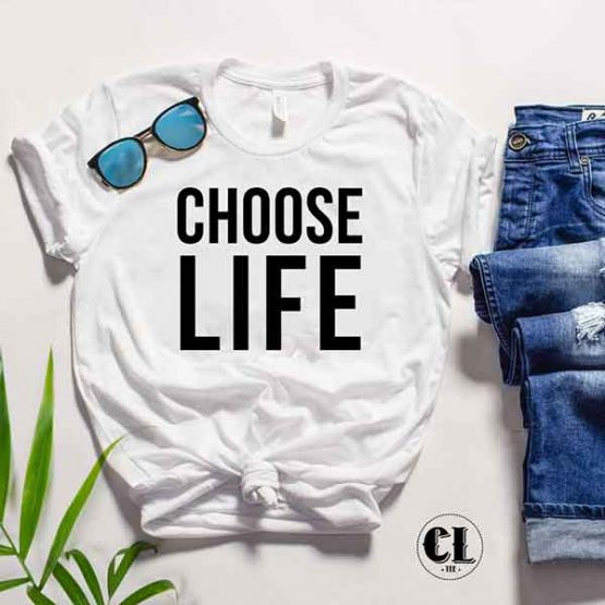 T-Shirt Choose Life