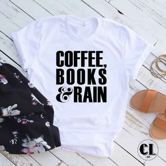 T-Shirt Coffee Books and Rain men women round neck tee. Printed and delivered from USA or UK