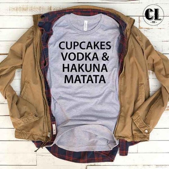 T-Shirt Cupcakes Vodka & Hakuna Matata men women round neck tee. Printed and delivered from USA or UK