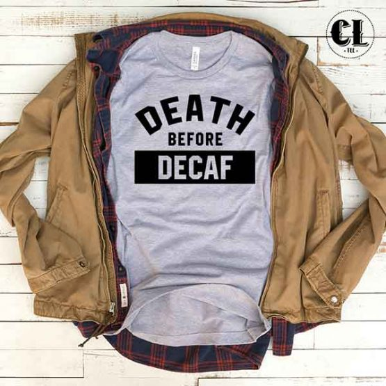 T-Shirt Death Before Decaf by Clotee.com Tumblr Aesthetic Clothing