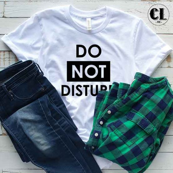 T-Shirt Do Not Disturb men women round neck tee. Printed and delivered from USA or UK