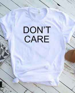 T-Shirt Don't Care by Clotee.com Tumblr Aesthetic Clothing