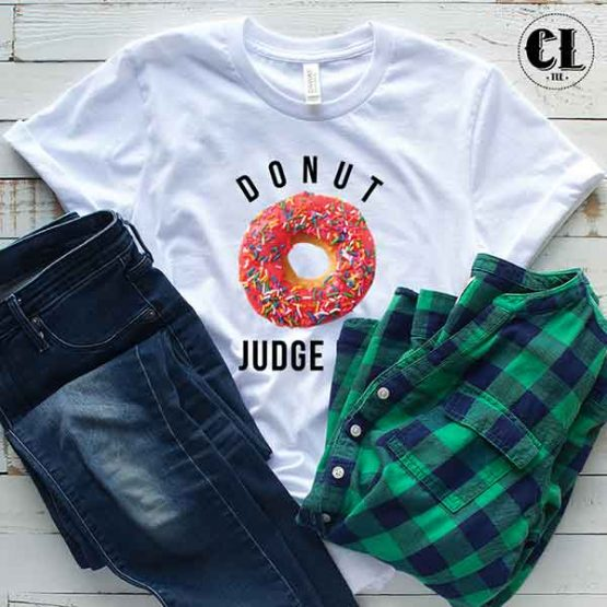 T-Shirt Donut Judge Me men women round neck tee. Printed and delivered from USA or UK