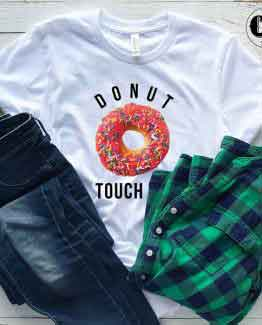 T-Shirt Donut Touch Me men women round neck tee. Printed and delivered from USA or UK