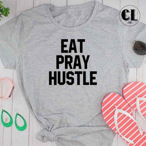 T-Shirt Eat Pray Hustle by Clotee.com Tumblr Aesthetic Clothing