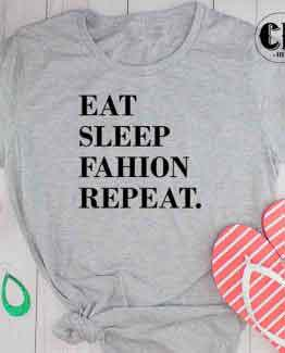 T-Shirt Eat Sleep Fashion Repeat by Clotee.com Tumblr Aesthetic Clothing