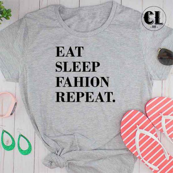 T-Shirt Eat Sleep Fashion Repeat by Clotee.com Tumblr Aesthetic Clothing
