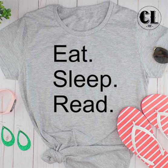 T-Shirt Eat Sleep Read men women round neck tee. Printed and delivered from USA or UK