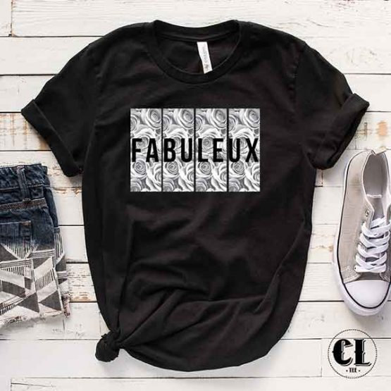 T-Shirt Fabuleux men women round neck tee. Printed and delivered from USA or UK