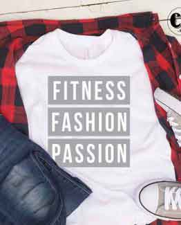 T-Shirt Fitness Fashion Passion by Clotee.com Tumblr Aesthetic Clothing