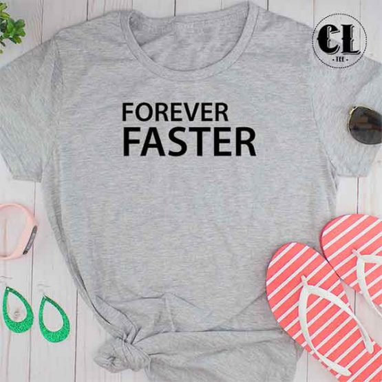 T-Shirt Forever Faster by Clotee.com Tumblr Aesthetic Clothing