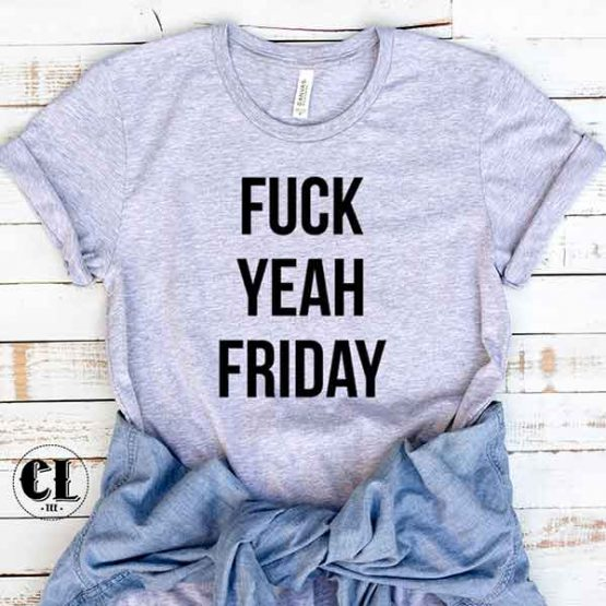 T-Shirt Fuck Yeah Friday by Clotee.com Tumblr Aesthetic Clothing