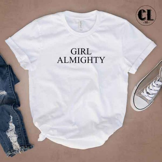 T-Shirt Girl Almighty men women round neck tee. Printed and delivered from USA or UK