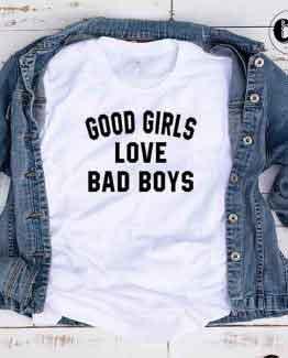 T-Shirt Good Girls Love Bad Boys by Clotee.com Tumblr Aesthetic Clothing