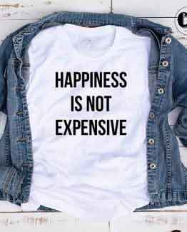 T-Shirt Happiness Is Not Expensive by Clotee.com Tumblr Aesthetic Clothing