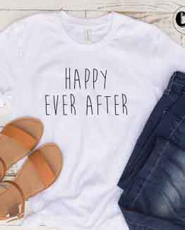 T-Shirt Happy Ever After by Clotee.com Tumblr Aesthetic Clothing