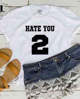T-Shirt Hate You 2 by Clotee.com Tumblr Aesthetic Clothing