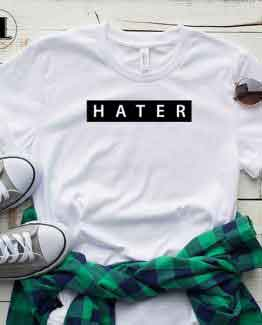 T-Shirt Hater men women round neck tee. Printed and delivered from USA or UK