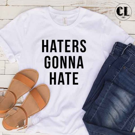 T-Shirt Haters Gonna Hate by Clotee.com Tumblr Aesthetic Clothing