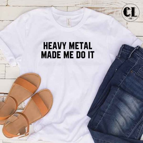 T-Shirt Heavy Metal Made Me Do It by Clotee.com Tumblr Aesthetic Clothing